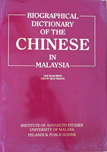 9789679785654: Biographical Dictionary of the Chinese in Malaysia