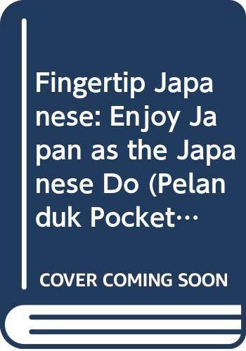 9789679786057: Fingertip Japanese: Enjoy Japan as the Japanese Do (Pelanduk Pocket) (English and Japanese Edition)