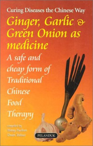 9789679786842: Ginger, Garlic & Green Onions as Medicine: A Safe and Cheap Form of Traditional Chinese Food Therapy