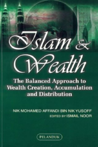 Islam & Wealth: The Balanced Approach to: Yusoff, Nik Mohamed