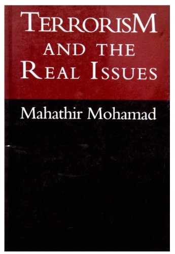 Terrorism and the Real Issues: Selected Speeches: Mohamad, Mahathir; Makaruddin,