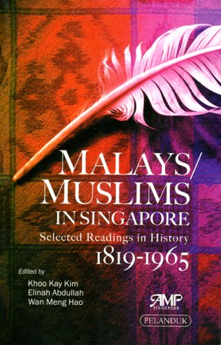 Malays/Muslims in Singapore: Selected Readings in History: Edited by Khoo
