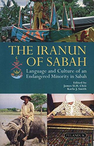 9789679789690: The Iranun of Sabah: Language and Culture of an Endangered Minority in Sabah