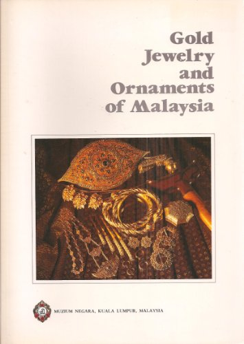 9789679935028: Gold Jewelry and Ornaments of Malaysia