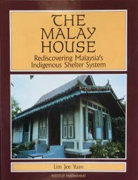 The Malay House: Rediscovering Malaysia's Indigenous Shelter System: Yuan, Lim Jee
