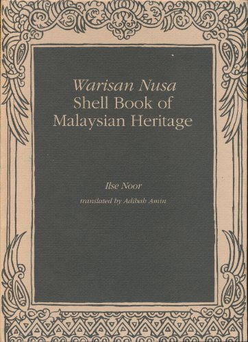 WARISAN NUSA: SHELL BOOK OF MALAYSIAN HERITAGE.: Noor, Ilse (trans