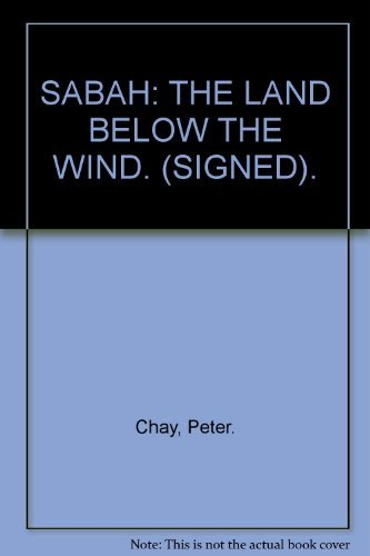 Sabah: The Land Below the Wind: Chay, Peter