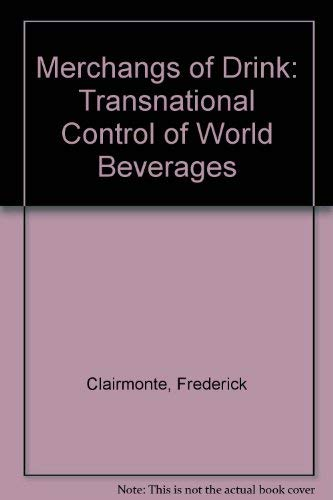 Merchants of Drink: Transnational Control of World Beverages: Clairmonte, Frederick and John ...