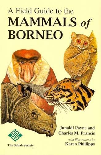 Field Guide To The Mammals Of Borneo: Junaidi Payne