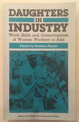 9789679995466: Daughters in Industry: Work, skills, and consciousness of women workers in Asia