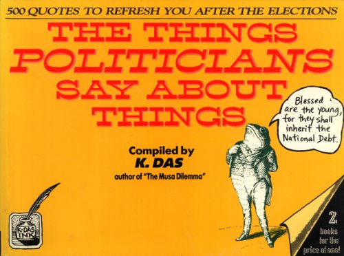 9789679999815: The Things They Say About Politicians (The Things Politicians Say About Things) 500 Quotes to Refresh You After the Elections