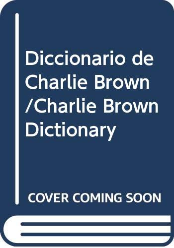 Diccionario de Charlie Brown /Charlie Brown Dictionary: Editorial Cordillera (Editor)