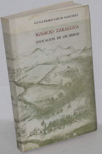 IGNACIO ZARAGOZA EVOCACION DE UN HEROE [Paperback]