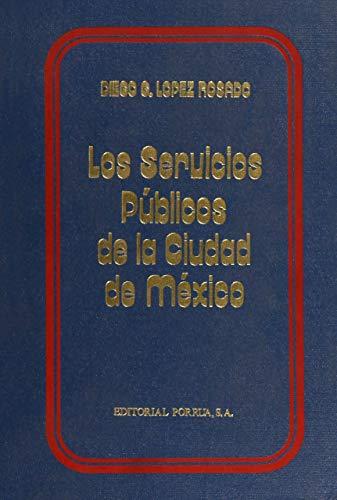 SERVICIOS PUBLICOS DE LA CIUDAD DE MEXICO,: LOPEZ ROSADO, DIEGO