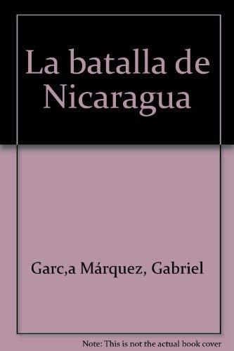 La Batalla de Nicaragua (Spanish Edition): La Batalla de Nicaragua Spanish Edition