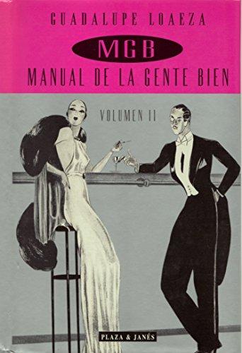 Manual de la Gente Bien Volumen 2: Guadalupe Loaeza