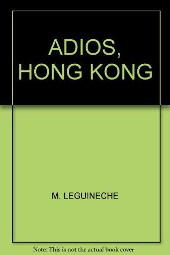 9789681102579: ADIOS, HONG KONG