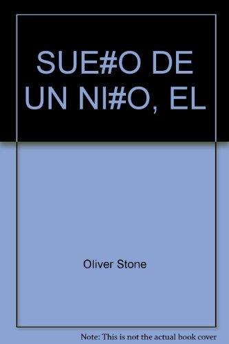 El Sueno De Un Nino (9789681103354) by Oliver Stone