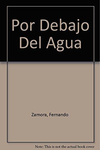 9789681105365: Por Debajo Del Agua (Spanish Edition)