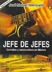 9789681105815: Jefe De Jefes/ Boss Of Bosses: Corridos y Narcocultura en Mexico (Spanish Edition)