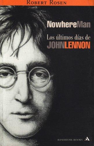 9789681106034: Nowhere Man: Los Ultimos Dias De John Lennon