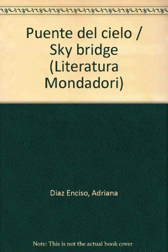 9789681106102: Puente del cielo / Sky bridge (Literatura Mondadori) (Spanish Edition)