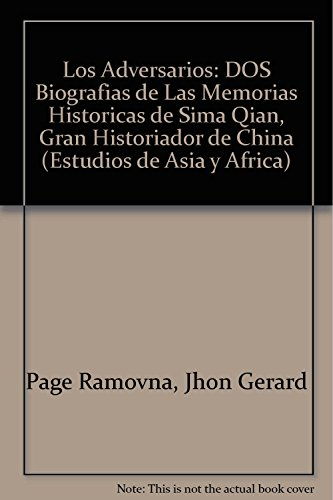 9789681200459: Los adversarios. dos biografias delas memorias historicas de sima qian (Estudios de Asia y Africa)