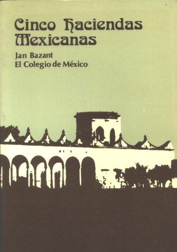 9789681200619: Cinco haciendas mexicanas: Tres siglos de vida rural en San Luis Potosí, 1600-1910 (Nueva serie / Centro de Estudios Históricos) (Spanish Edition)