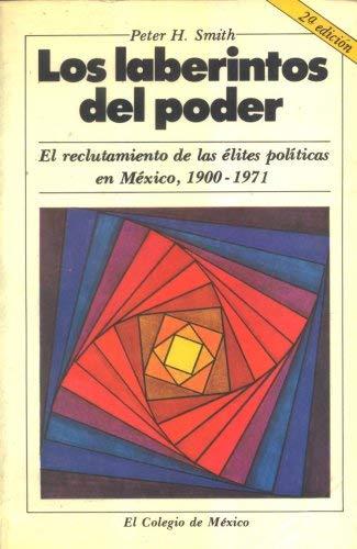 9789681200893: Los laberintos del poder: El reclutamiento de las élites políticas en México, 1900-1971