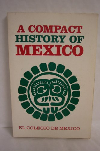 9789681202484: A Compact history of Mexico