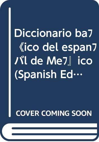 Diccionario basico del espanol de Mexico (Spanish: Luis Fernando Lara