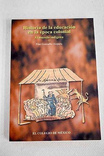 9789681204419: Historia de la educación en la época colonial (Historia de la educacion) (Spanish Edition)