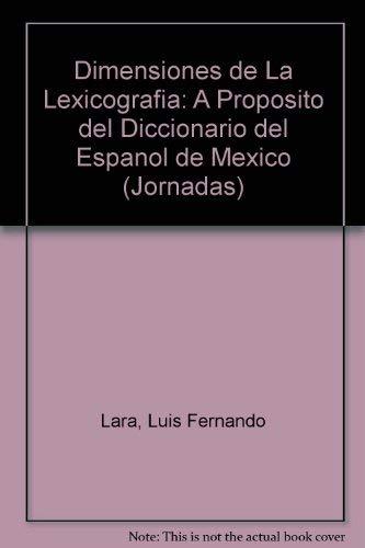 Dimensiones de la lexicografía (Jornadas) (Spanish Edition): Fernando, Lara Luis