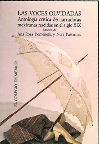 9789681204846: Las voces olvidadas (Programa Interdisciplinario de Estudios Para la Mujer) (Spanish Edition)