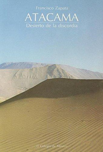 9789681205218: Atacama: Desierto de la Discordia: Mineria y Politica Internacional en Bolivia, Chile y Peru