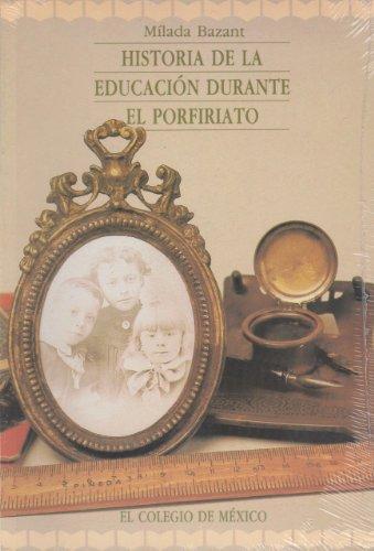 9789681205331: Historia de la educación durante el porfiriato (Estudios Historicos) (Spanish Edition)