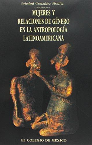 9789681205508: Mujeres y Relaciones de Genero En La Antropologia Latinoamericana (Programa Interdisciplinario De Estudios Para La Mujer)