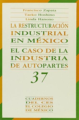 9789681205942: La restructuración industrial en México (Cuadernos del Ces) (Spanish Edition)