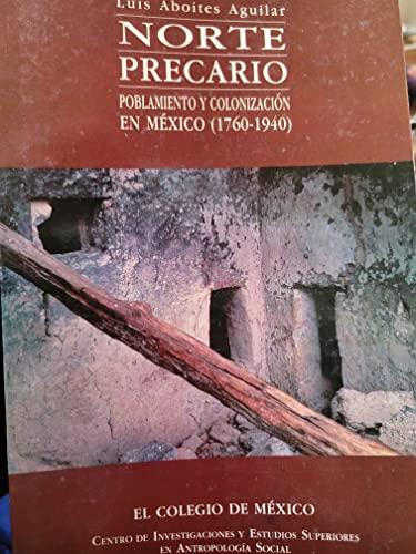 9789681206093: Norte precario: Poblamiento y colonizacion en Mexico, 1760-1940 (Spanish Edition)