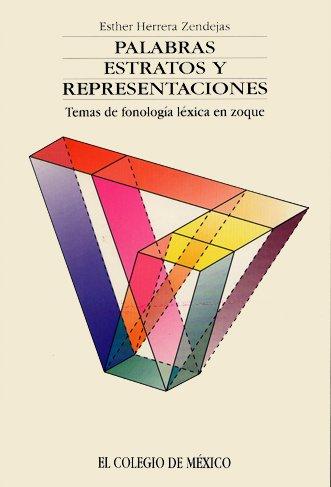Palabras, estratos y representaciones, temas de fonología: Esther, Herrera Zendejas