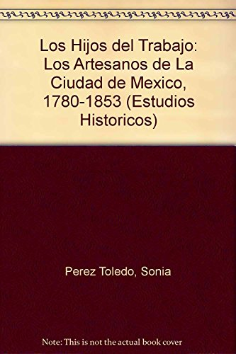 9789681206710: Los hijos del trabajo / The children's work