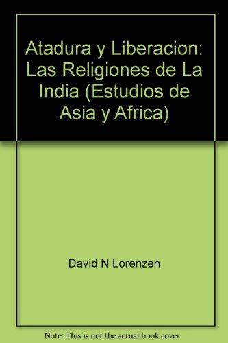 9789681206864: Atadura y liberación (Estudios de Asia y Africa) (Spanish Edition)