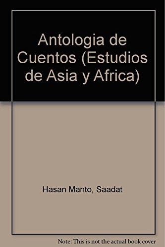 9789681206925: ANTOLOGIA DE CUENTOS (Estudios de Asia y Africa)
