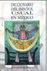 Diccionario del espanol usual en Mexico (Spanish: director, LUIS FERNANDO