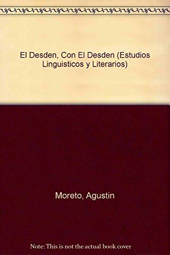 9789681207182: El Desden, Con El Desden (Estudios Linguisticos y Literarios)