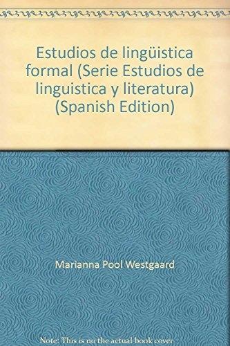Estudios de lingüística formal.: Pool Westgaard, Marianna (ed.)