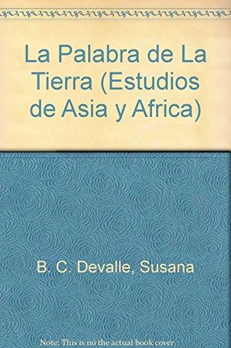 9789681207311: La palabra de la tierra (Estudios de Asia y Africa) (Spanish Edition)