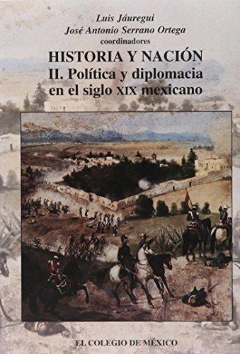 9789681208608: Historia y Nacion: Actas del Congreso En Homenaje a Josefina Zoraida Vazquez II Politica y Diplomacia En El Siglo XIX Mexicano (Estudios Historicos)