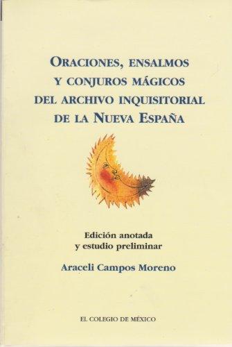 9789681209384: Oraciones, ensalmos y conjuros m�gicos del Archivo Inquisitorial de la Nueva Espa�a (Estudios Linguisticos Y Literarios) (Spanish Edition)