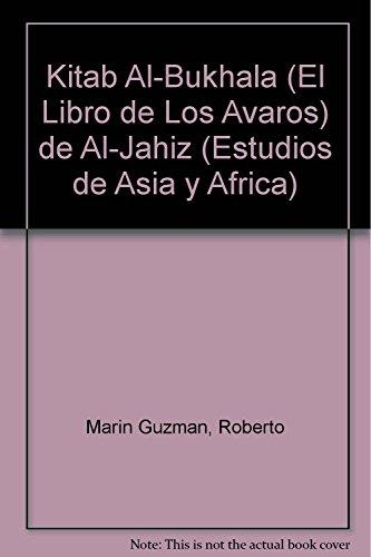 9789681209612: KITAB AL BUKHALA LIBRO DE LOS AVAROS (Estudios de Asia y Africa / Studies of Asia and Africa)